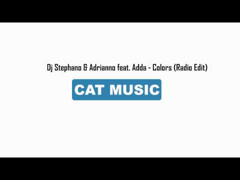 Dj Stephano & Adrianno Feat. Adda - Colors (Official Single)
