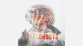 Like Ghosts - Fire