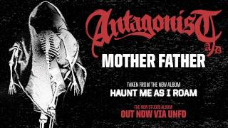 Antagonist A.D - Mother, Father