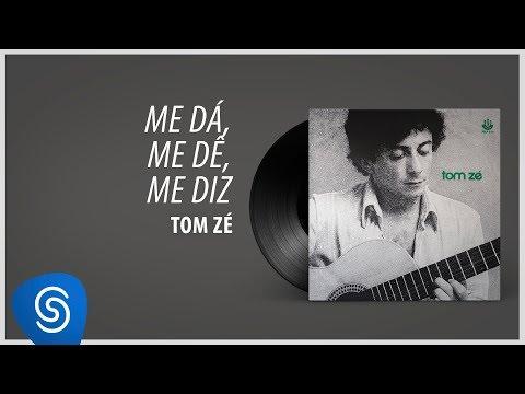 Tom Zé - Me Dá, Me Dê, Me Diz (Álbum: Tom Zé)