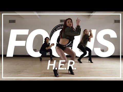 H.E.R.   Focus   Choreography By Kaela Faloon