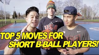 TOP 5 MOVES FOR SHORT BASKETBALL PLAYERS!