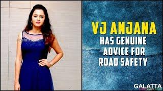 VJ Anjana has Genuine Advice for Road Safety