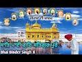 Shant Payi Gur Satguru Pure Gurbani Shabad By Bhai Binder Singh Ji