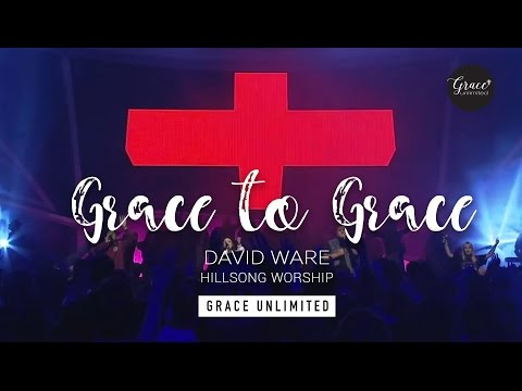 Grace to Grace - Hillsong Church