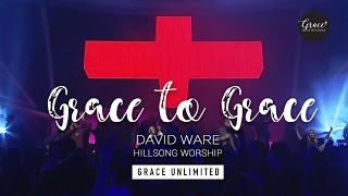 Grace to Grace - Hillsong Church