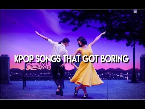 kpop songs that got boring