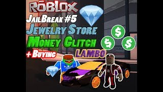 Roblox - JailBreak #5 Jewelry Store Glitch💎💎💎 (FASTEST WAY)+ Buying Lambo With Krypto9095