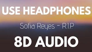 Sofia Reyes - R.I.P. (feat. Rita Ora & Anitta) | 8D AUDIO