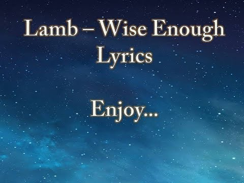 Lamb - Wise Enough Lyrics