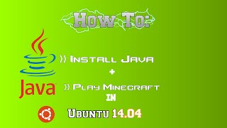 How To - Install Java & Play Minecraft in Ubuntu 14.04