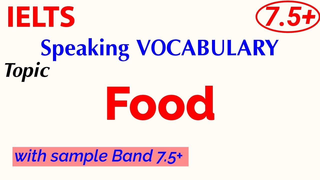 IELTS Band 7+ Vocabulary for Speaking | Topic: FOOD