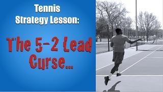 Tennis Lesson: The 5-2 Lead Curse...