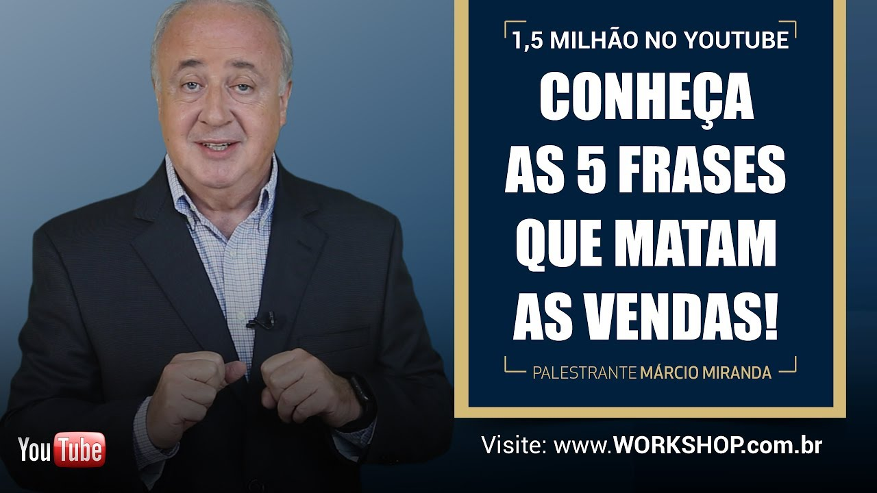 5 Frases Que Matam As Vendas Palestrante Marcio Miranda Youtube