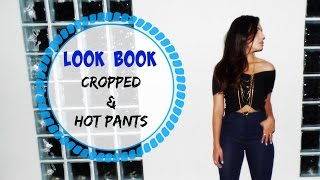 Look Book: Cropped E Hot Pants
