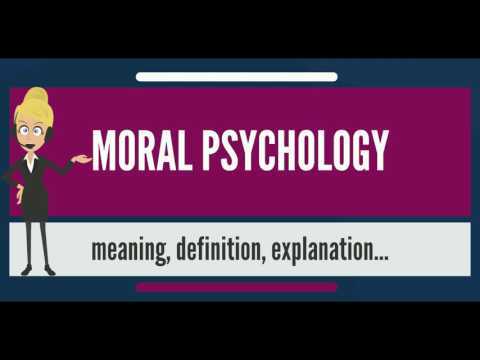What is MORAL PSYCHOLOGY? What does MORAL PSYCHOLOGY mean? MORAL PSYCHOLOGY meaning & explanation