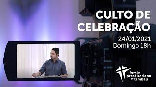 IPTambaú | Culto de Celebração (Transmissão Completa) | 24/01/2021