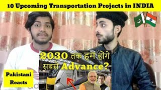 Pakistani Reacts To | Top 10 Upcoming Transportation Projects in INDIA | REACTIONS TV