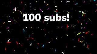 100 subs... thank you all so much