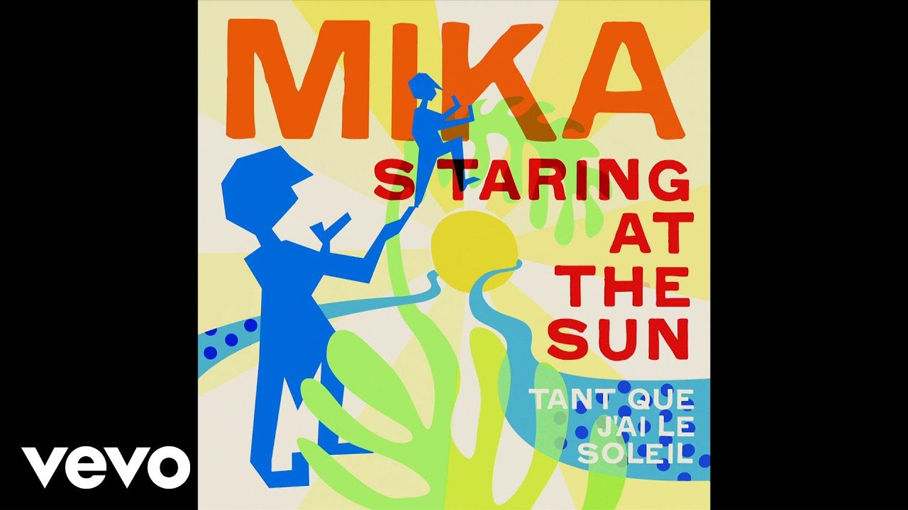 Mika staring at the sun tant que j ai le soleil youtube