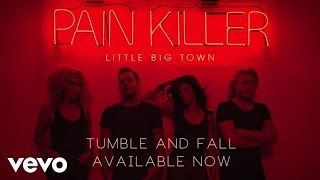 Watch Little Big Town Tumble And Fall video
