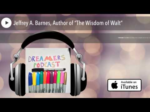 "Jeffrey A. Barnes, Author of ""The Wisdom of Walt"""