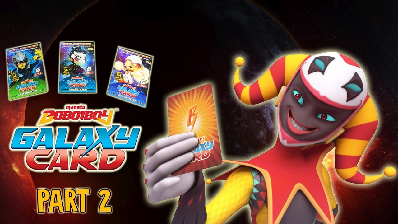 Eh Kad Joker Tu Part 2 Official Boboiboy Galaxy Card From Monsta