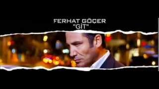 Ferhat Göçer - Git 2013