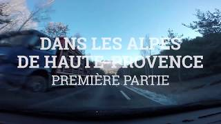 Dans les Alpes-de-Haute-Provence (première partie)