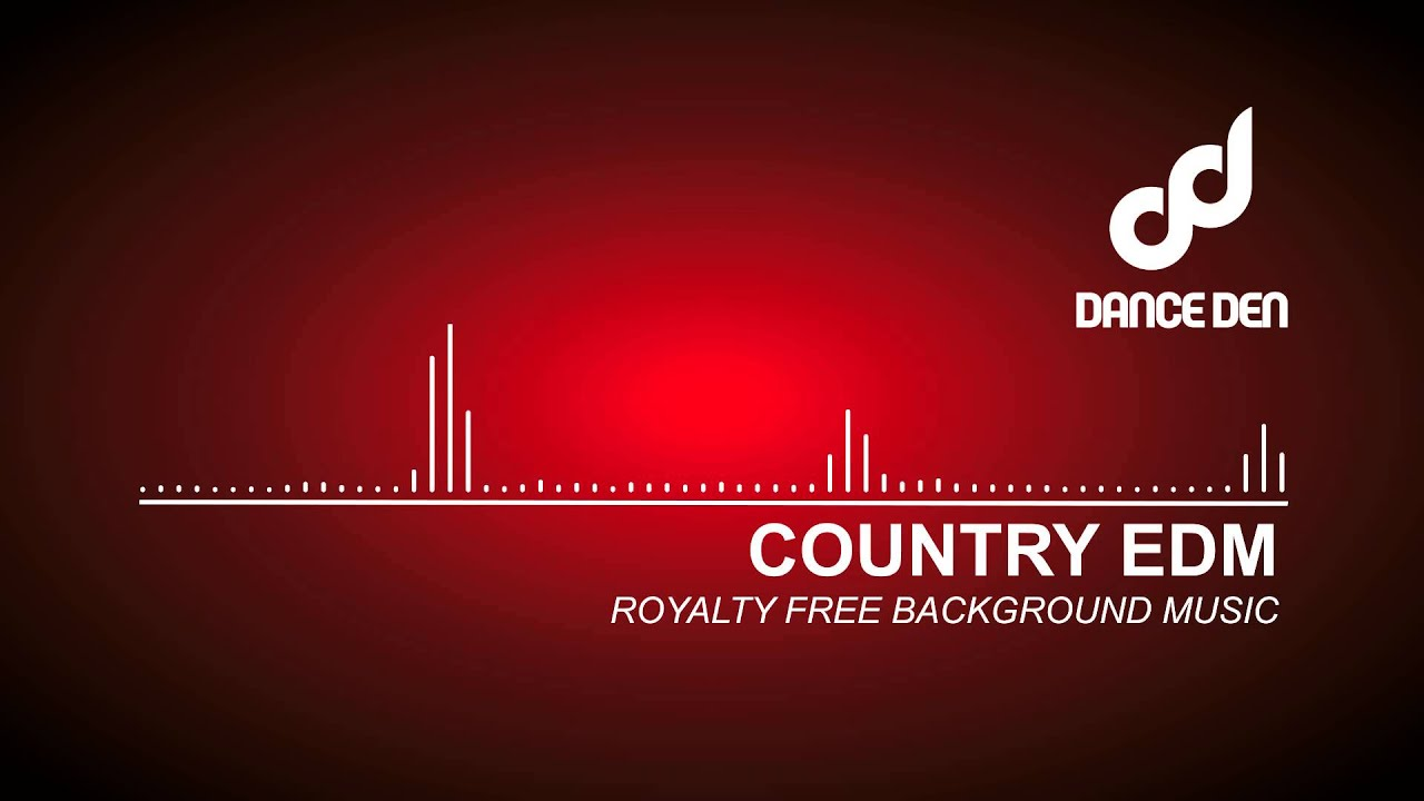 DanceDen - Country EDM - Royalty Free Music | Background Music