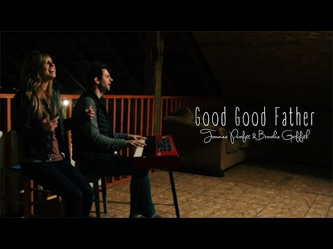 Good Good Father - Chris Tomlin / Housefires // Worship Cover by Tommee Profitt & Brooke Griffith
