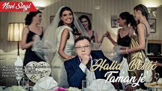 Halid Beslic - Taman Je -   Audio 2018