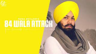 84 Wala Attack (Lyrical ) Rana Dhillon | Malkeet Singh | Leinster Productions