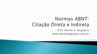 Norma ABNT: Citação Direta e Indireta para Artigos e Monografias