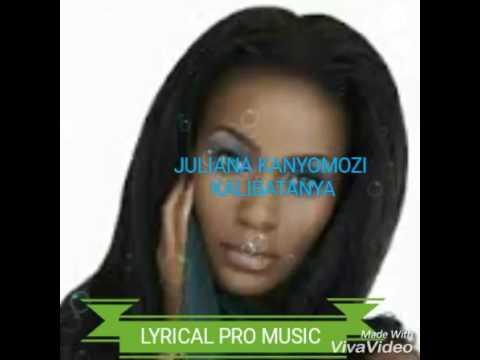 Kalibatanya official lyrics JULIANA KANYOMOZI