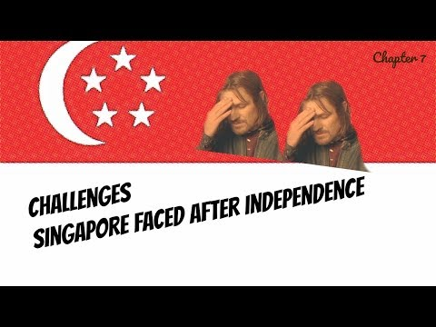 Chapter 7: Challenges Singapore Faced After Independence