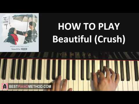 "HOW TO PLAY - Goblin [도깨비 OST Part 4] - ""Beautiful"" - Crush (크러쉬) (Piano Tutorial Lesson)"
