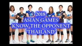 THAILAND WOMENS VOLLEYBALL / 2018 ASIAN GAMES / KNOW THE OPPONENT