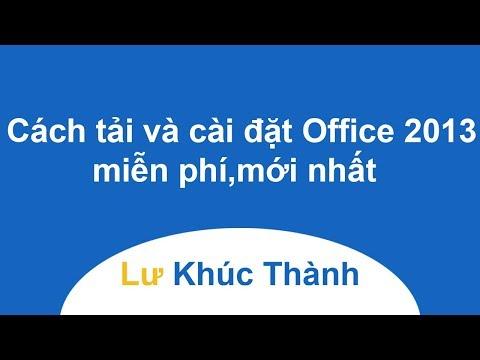 Cách tải download và cài đặt Office 2013 miễn phí mới nhất