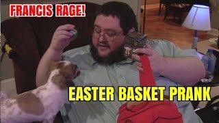 FRANCIS RAGE - EASTER BASKET PRANK!