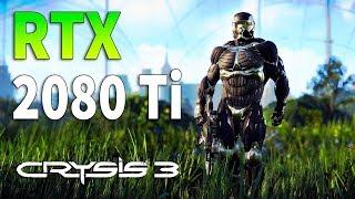 RTX 2080 Ti in Crysis 3 l 1080p l 1440p l 4K l