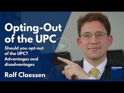 Opting-out of the UPC (Unified Patent Court)  - Should You Opt-Out of the UPC?