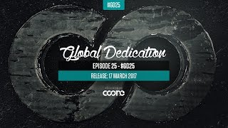 Global Dedication - Episode 25 #GD25