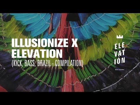 Illusionize x Elevation - Kick Bass & Brazil