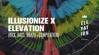 Illusionize x Elevation - Kick, Bass & Brazil.