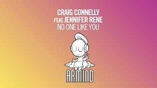 Craig Connelly feat. Jennifer Rene - No One Like You (Original Mix)