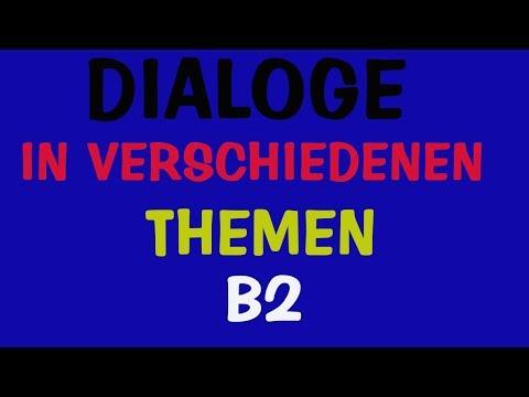 Dialoge In verschiedenen Themen - Deutsch B2 Vorbereitung