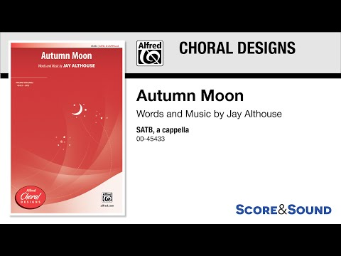 Autumn Moon, by Jay Althouse – Score & Sound