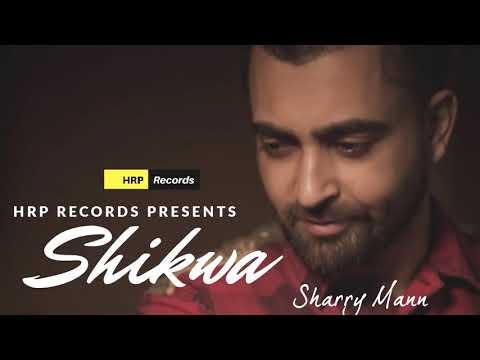Shikwa(full song)sharry maan/ lyrics-sharry maan
