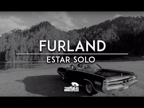 Furland  Estar Solo Video Oficial